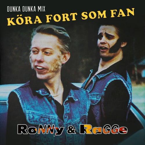 Köra fort som fan (Dunka dunka mix) von Ronny