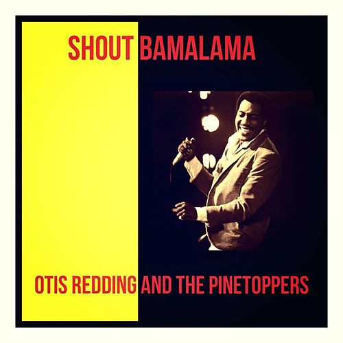 Shout Bamalama de Otis Redding