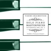 Solo Piano Masterpieces: The Romantic Era, Vol. 5 by Vadim Chaimovich