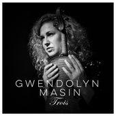Trois: Music by Boulanger, Fauré, Vecsey de Gwendolyn Masin