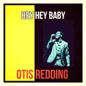 Hey Hey Baby de Otis Redding