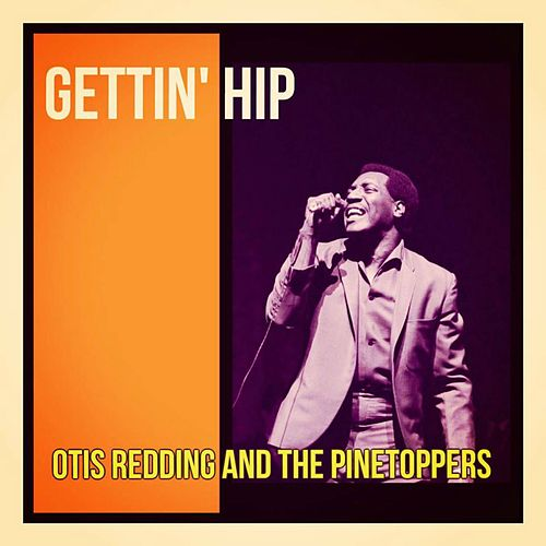 Gettin' Hip de Otis Redding