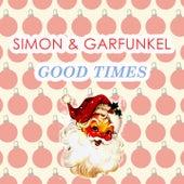 Good Times by Simon & Garfunkel