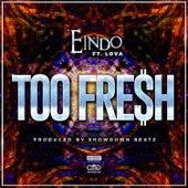 Too Fresh by Eindo
