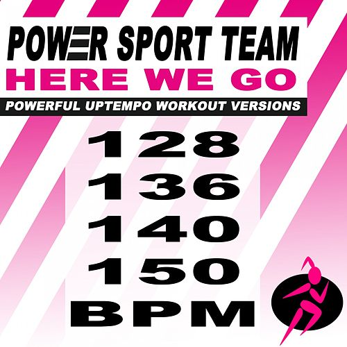 Here We Go (Hey Boy, Hey Girl) [Powerful Uptempo Cardio, Fitness, Crossfit & Aerobics Workout Versions] by Power Sport Team