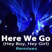 Here We Go (Hey Boy, Hey Girl) [Remixes] de Dimitri Romero