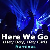 Here We Go (Hey Boy, Hey Girl) [Remixes] by Dimitri Romero