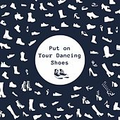 Put on Your Dancing Shoes de Various Artists