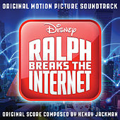 Ralph Breaks the Internet (Original Motion Picture Soundtrack) di Henry Jackman