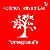 Pomegranate by Kosmos Ensemble