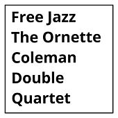 Free Jazz (Part 1 & 2) by Ornette Coleman