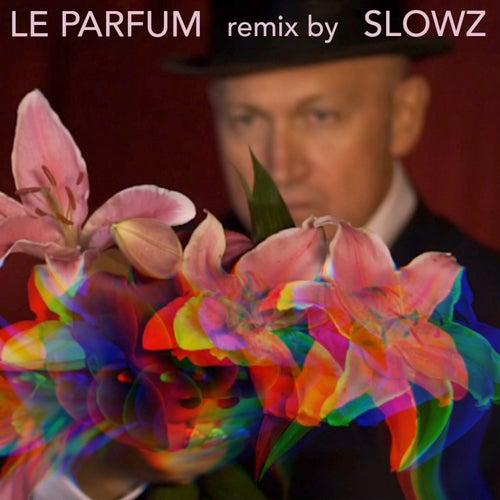 Le parfum (Slowz Remix) by Philippe Cohen Solal
