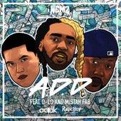 A.D.D (feat. D-Lo & Mistah F.A.B.) by Nemz