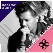 Baacha' Albik by Ragheb Alama