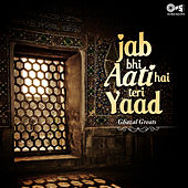 Jab Bhi Aati Hai Teri Yaad: Ghazal Greats by Various Artists