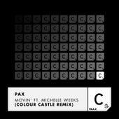 Movin' (Colour Castle Remix) by PAX & Michelle Weeks