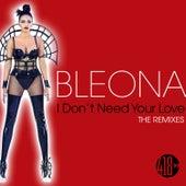 I Don't Need Your Love (The Remixes) de Bleona