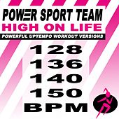 High on Life (Powerful Uptempo Cardio, Fitness, Crossfit & Aerobics Workout Versions) by Power Sport Team