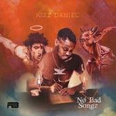 No Bad Songz von Kizz Daniel
