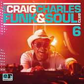 The Craig Charles Funk & Soul Club, Vol. 6 de Various Artists