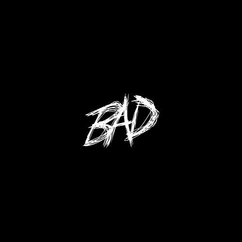 Bad by XXXTENTACION