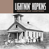 Smokes Like Lightning by Lightnin' Hopkins