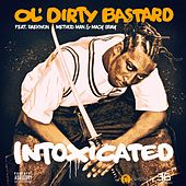Intoxicated (feat. Raekwon, Method Man & Macy Gray) by Ol' Dirty Bastard