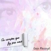 As Canções Que Fiz pra Você de Cesar Mocarzel