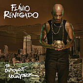 Do Oiapoque a Nova York de Flávio Renegado