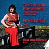 Tango Jalousie, Hora staccato & other Danish and Romanian pieces de Mihaela Oprea