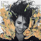 A Pele do Futuro von Gal Costa