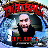 Dope Joints Greatest Hits by Dirtball