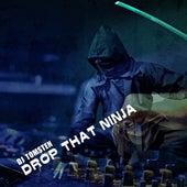 Drop that ninja by Dj tomsten
