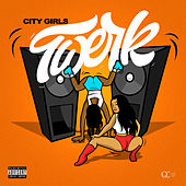 Twerk by City Girls