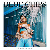 Blue Chips by DaniLeigh
