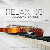 Relaxing Classical Playlist: Piano Meets Violin di Various Artists