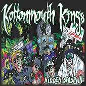 Hidden Stash III by Kottonmouth Kings