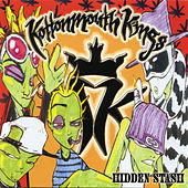 Hidden Stash by Kottonmouth Kings
