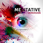 Meditative Immersion – Music for Deep Meditation and Contemplation von Lullabies for Deep Meditation