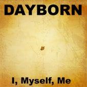 I, Myself, Me by Dayborn