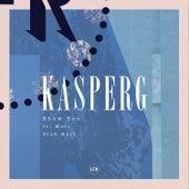 Show You (Club Edit) von Kasperg