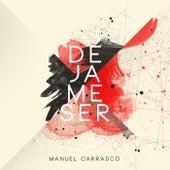 Déjame Ser by Manuel Carrasco