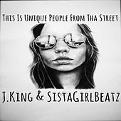 This Is Unique People from Tha Street by J King y Maximan