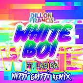 White Boi (Nitti Gritti Remix) by Dillon Francis
