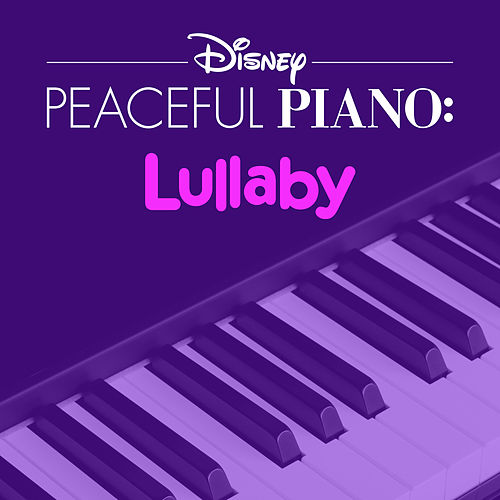 Disney Peaceful Piano: Lullaby by Disney Peaceful Piano