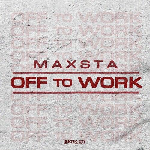 Off To Work von Maxsta