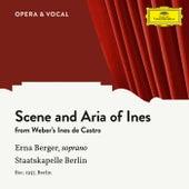 Weber: Ines de Castro: Scene And Aria Of Ines von Erna Berger (1)