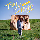 Trust My Lonely (Remixes) von Alessia Cara
