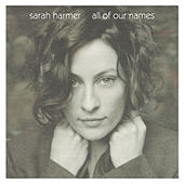 All Of Our Names di Sarah Harmer