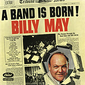 A Band Is Born by Billy May